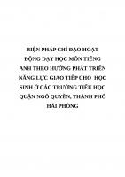 BIỆN PHÁP CHỈ đạo HOẠT ĐỘNG dạy học môn TIẾNG ANH THEO HƯỚNG PHÁT TRIỂN NĂNG lực GIAO TIẾP CHO  học SINH ở các TRƯỜNG TIỂU học QUẬN NGÔ QUYỀN, THÀNH PHỐ hải PHÒNG