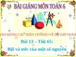Bài giảng Số học 6 chương 2 bài 13: Bội và ước của một số nguyên