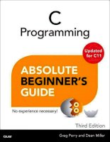 IT training c programming  absolute beginners guide (3rd ed ) perry  miller 2013 08 17