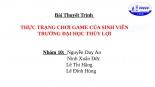BÀI THUYẾT TRÌNH VỀ TÌNH TRẠNG CHƠI GAME ONLINE CỦA SINH VIÊN HIỆN NAY