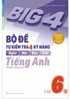 Big 4  Bộ đề tự kiểm tra 4 kỹ năng tiếng anh 6 Tập 2