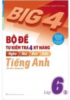 Big 4  Bộ đề tự kiểm tra 4 kỹ năng tiếng anh 6 Tập 1