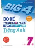 Big 4  Bộ đề tự kiểm tra 4 kỹ năng Tiếng anh lớp 7 Tập 1