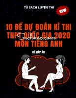 10 đề dự đoán kì thi Tốt nghiệp THPT 2020 môn Tiếng Anh (có đáp án)