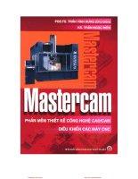 Mastercam - Phần mềm thiết kế công nghệ CAD/CAM điều khiển các máy CNC: Phần 1